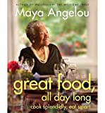 Great Food, All Day Long: Cook Splendidly, Eat Smart (Hardback) - Common