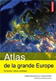 echange, troc Pierre Beckouche, Yann Richard - Atlas de la grande Europe : Economie, culture, politique