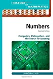 img - for Numbers: Computers, Philosophers, and the Search for Meaning (The History of Mathematics) book / textbook / text book