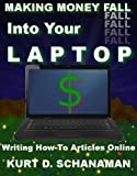 Making Money Fall Into Your Laptop: Writing How-To Articles Online