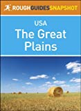 img - for The Great Plains Rough Guides Snapshot USA (includes Missouri, Oklahoma, Kansas, Nebraska, Iowa, South Dakota and North Dakota) (Rough Guide to...) book / textbook / text book