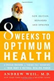 img - for 8 Weeks to Optimum Health: A Proven Program for Taking Full Advantage of Your Body's Natural Healing Power book / textbook / text book