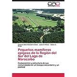 Pequeños mamíferos epígeos de la Región del Sur del Lago de Maracaibo: Composición y estructura de sus comunidades...