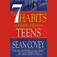 The 7 Habits of Highly Effective Teens (       ABRIDGED) by Sean Covey Narrated by Sean Covey
