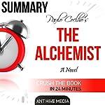 Summary: Paulo Coelho's 'The Alchemist'    Ant Hive Media