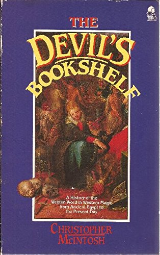 The Devils Bookshelf A History Of Grimoires And Book Spells By Christopher McIntosh