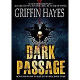 Dark Passage (A Horror Thriller) ~ Griffin Hayes