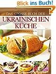 Das gro�e Buch der ukrainischen K�che