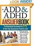 ADD & ADHD Answer Book: Professional...