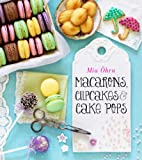 Macarons, Cupcakes & Cake Pops