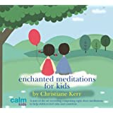 Enchanted Meditations for Kidsby Christiane Kerr,