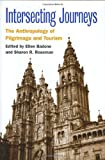 img - for Intersecting Journeys: The Anthropology of Pilgrimage and Tourism by Ellen Badone (2004-09-23) book / textbook / text book