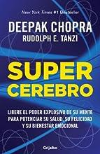 Supercerebro: Libere el poder explosivo de su mente para potenciar su salud, su felicidad y su bienestar emocional