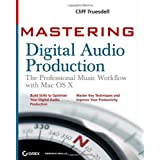 Mastering Digital Audio Production: The Professional Music Workflow with Mac OS X ~ Cliff Truesdell