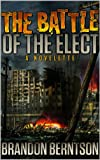 The Battle of the Elect (a novelette)