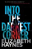 Into the Darkest Corner: A Novel Elizabeth Haynes