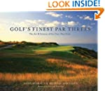 Golf's Finest Par Threes: The Art and...