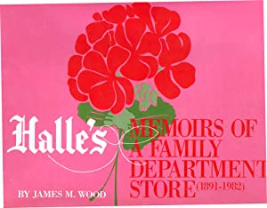 Halle's: Memoirs of a Family Department Store, 1891-1982 James M. Wood