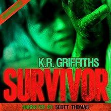 Survivor: A Horror Thriller (       UNABRIDGED) by K.R. Griffiths Narrated by Scott Thomas