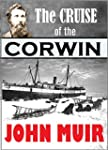 The Cruise of the Corwin:  Journal of...