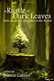 A Rustle of Dark Leaves: Tales from the Shadows of the Forest