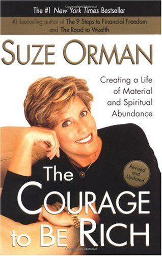 The Courage to be Rich: Creating a Life of Material and Spiritual Abundance (Amazon affiliate link)