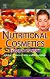 img - for Nutritional Cosmetics: Beauty from Within (Personal Care and Cosmetic Technology) book / textbook / text book