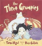 img - for The Three Grumpies by Tamra Wight, Ross Collins(October 6, 2003) Hardcover book / textbook / text book