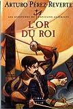 L'Or du roi (French Edition) (2020513935) by Pérez-Reverte, Arturo