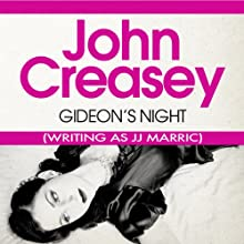 Gideon's Night: Gideon of Scotland Yard (       UNABRIDGED) by John Creasey (JJ Marric) Narrated by Arthur Bash