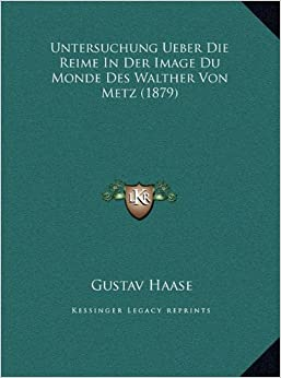 Untersuchung Ueber Die Reime In Der Image Du Monde Des Walther Von