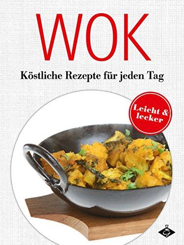 Wok: Köstliche Gerichte für jeden Tag (Lecker & leicht 5) (German Edition) by GMV