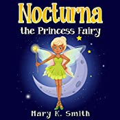Nocturna the Princess Fairy | Mary K. Smith