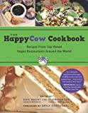 The Happycow Cookbook: Recipes from Top-Rated Vegan Restaurants around the World