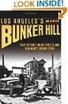 Los Angeles's Bunker Hill: Pulp Ficti...