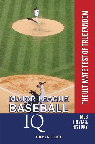 Tucker Elliot - Major League Baseball IQ: The Ultimate Test of True Fandom (English Edition)