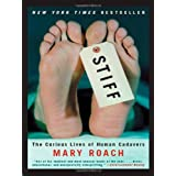 Stiff: The Curious Lives of Human Cadavers ~ Mary Roach