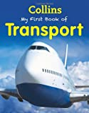 My First Book of Transport (My First)