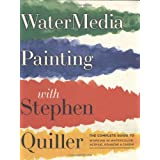 "Watermedia Painting with Stephen Quiller: The Complete Guide to Working in Watercolor, Acrylics, Gouache, and Caseinvon ""Stephen Quiller"""