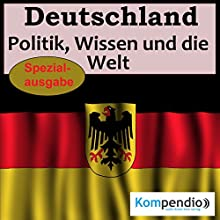 Deutschland: Politik, Wissen und die Welt Hörbuch von Alessandro Dallmann Gesprochen von: Michael Freio Haas