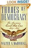 Throes of Democracy: The American Civil War Era 1829-1877
