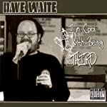I'm Cool with Being Third   Dave Waite
