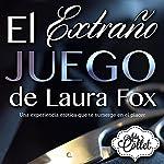 El Extraño Juego de Laura Fox: Una experiencia erótica que sumerge en el placer | Ada Collet