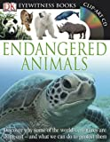 img - for Eyewitness: Endangered Animals (DK Eyewitness Books) book / textbook / text book