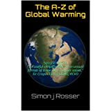 The A-Z of Global Warming: Climate Change Clarified (2013 Edition)by Simon j Rosser