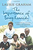 Laurie Graham The Importance of Being Kennedy