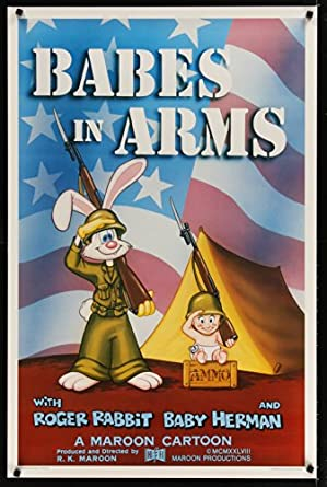 Babes In Arms Kilian 1sh '88 Roger Rabbit & Baby Herman in Army