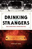 img - for Butch Walker, Matt Diehl'sDrinking with Strangers: Music Lessons from a Teenage Bullet Belt [Hardcover]2011 book / textbook / text book