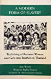 img - for A Modern Form of Slavery: Trafficking of Burmese Women and Girls into Brothels in Thailand book / textbook / text book