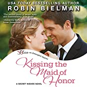 Kissing the Maid of Honor | Robin Bielman